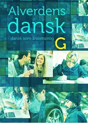 Alverdens dansk - dansk som andetsprog. G-niveau Anne Weile, Hanne Hauge Milling, Hanne Milling 9788761683885