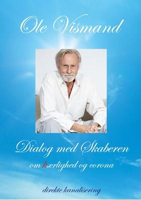 Dialog med Skaberen om kærlighed og corona Ole Vismand 9788743083429
