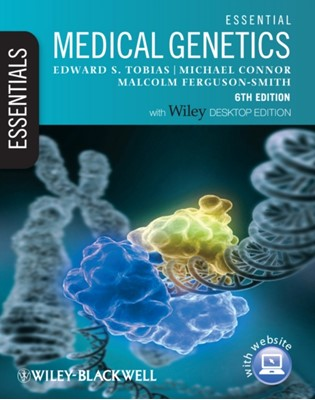 Essential Medical Genetics Michael Connor, Malcolm Ferguson Smith, Edward S. Tobias, Malcolm Ferguson-Smith 9781405169745