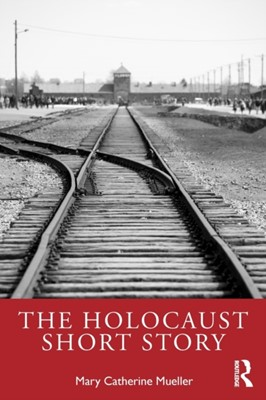 The Holocaust Short Story Mary Catherine Mueller 9780367339197