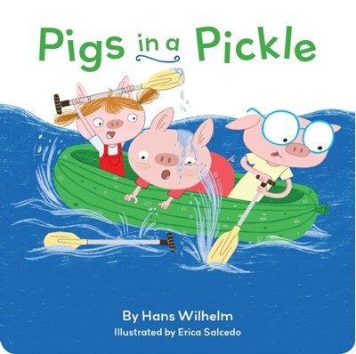 Pigs in a Pickle Hans Wilhelm 9781452178967