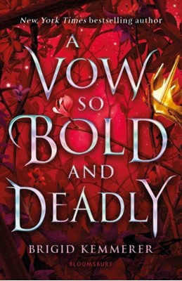 A Vow So Bold and Deadly Brigid Kemmerer 9781526613820