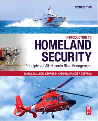 Introduction to Homeland Security George D. (Founding partner Haddow, Damon P. (Partner Coppola, Jane A. (Founding partner Bullock 9780128171370