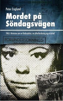 Mordet på Söndagsvägen Peter Englund 9788763853460