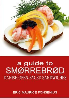 a guide to Smørrebrød Eric Maurice Fonsenius 9788743083245