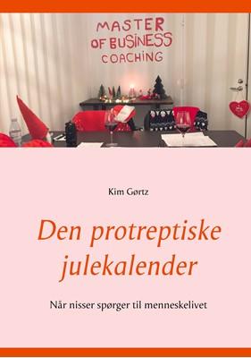 Den protreptiske julekalender Kim Gørtz 9788743083313