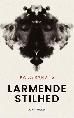 Larmende stilhed Katja Ranvits 9788793796539
