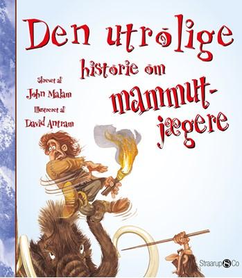 Den utrolige historie om mammutjægere John Malam 9788775492312