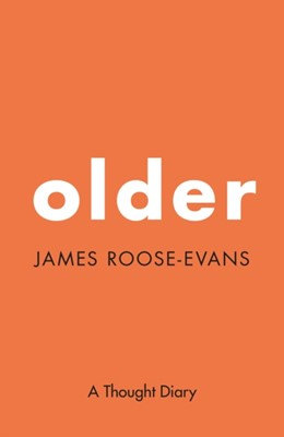 Older: A Thought Diary James Roose-Evans 9781999312589