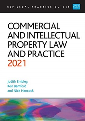 Commercial and Intellectual Property Law and Practice 2021 Embley, Bamford, Hancock 9781913226831