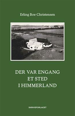 Der var engang et sted i Himmerland Erling Boe Christensen 9788793958692