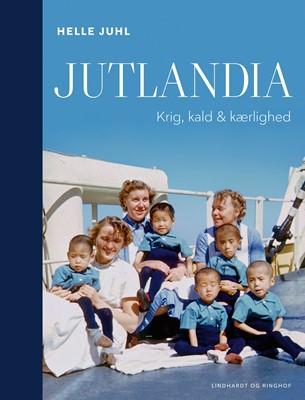 Jutlandia - Krig, kald & kærlighed Helle Juhl 9788711990759