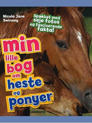 Min lille bog om heste og ponyer Nicola Jane Swinney 9788772245607