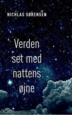 Verden set med nattens øjne Nichlas Sørensen 9788794049955