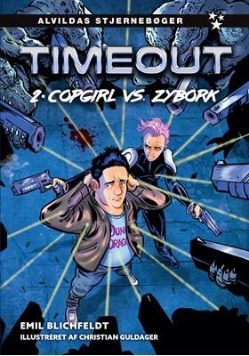 Timeout 2: Copgirl vs. Zybork Emil Blichfeldt 9788741511757