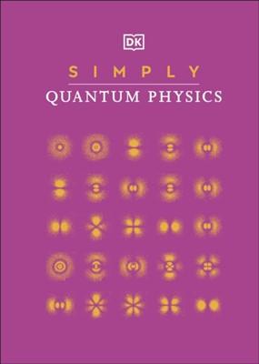 Simply Quantum Physics DK 9780241471227