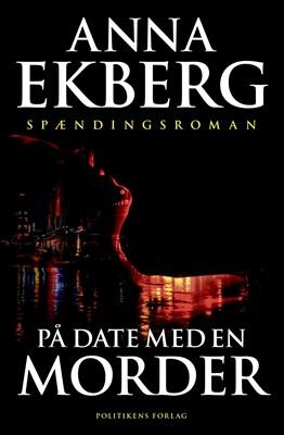 På date med en morder Anna Ekberg 9788740070729