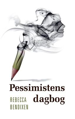 Pessimistens dagbog Rebecca Wagner Bendixen 9788794049764