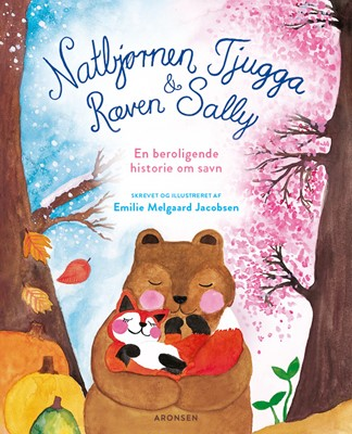 Natbjørnen Tjugga og Ræven Sally Emilie Melgaard Jacobsen 9788794008136