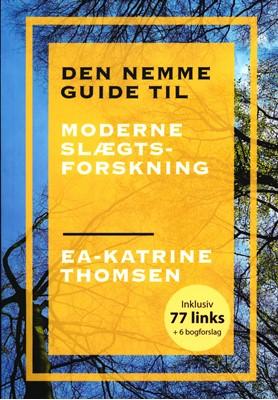 Den nemme guide til moderne slægtsforskning Ea-Katrine Thomsen 9788793249165