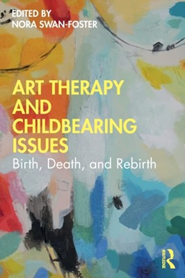 Art Therapy and Childbearing Issues  9780367436506