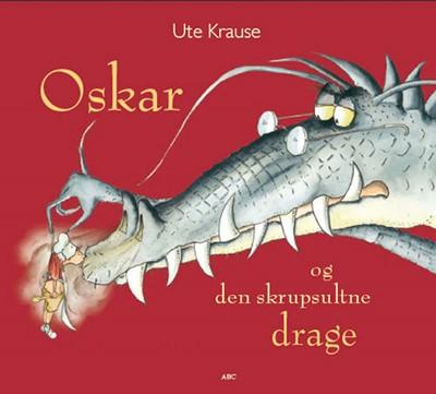 Oskar og den skrupsultne drage Ute Krause 9788779169203