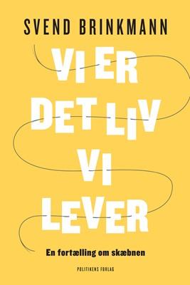Vi er det liv vi lever Svend Brinkmann 9788740054699