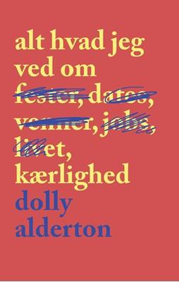 Alt hvad jeg ved om kærlighed Dolly Alderton 9788740069471