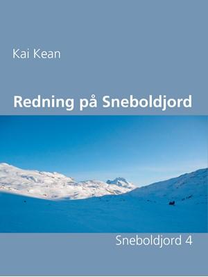 Redning på Sneboldjord Kai Kean 9788743030867