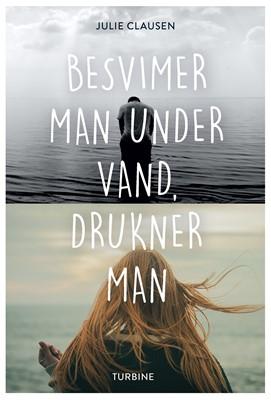 Besvimer man under vand, drukner man Julie Clausen 9788740670837