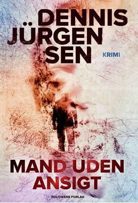 Mand uden ansigt Dennis Jürgensen 9788740071375