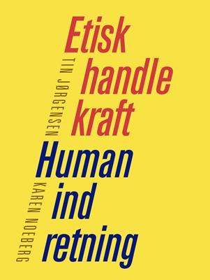 ETISK HANDLEKRAFT - HUMAN INDRETNING Tin Jørgensen, Karen Noeberg 9788794049351
