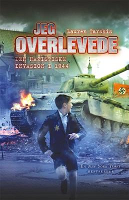 Jeg overlevede den nazistiske invasion i 1944 Lauren Tarshis 9788762735057