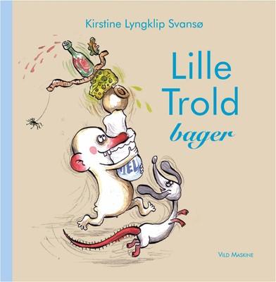 Lille Trold Bager Kirstine Lyngklip Svansø 9788793404793