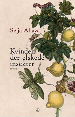 Kvinden der elskede insekter Selja Ahava 9788771517620