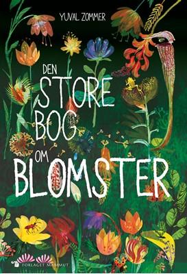 Den store bog om blomster Yuval Zommer 9788797069165