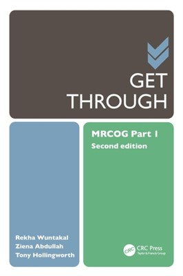 Get Through MRCOG Part 1 Ziena Abdullah, Tony (Consultant in Obstetrics and Gynaecology Hollingworth, Rekha Wuntakal 9780367139629