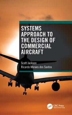 Systems Approach to the Design of Commercial Aircraft Scott Jackson, Ricardo (Systems Engineer Moraes dos Santos 9780367481742