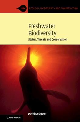 Freshwater Biodiversity David (The University of Hong Kong) Dudgeon 9780521745192