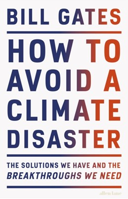 How to Avoid a Climate Disaster Bill Gates 9780241448304