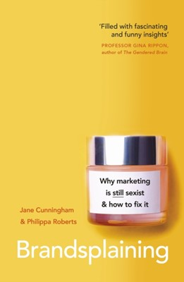 Brandsplaining Jane Cunningham, Philippa Roberts 9780241456002