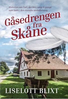 Gåsedrengen fra Skåne Liselott Blixt 9788794049863