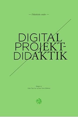 Digital projektdidaktik Stinus Storm Mikkelsen, Stefan Ting Graf 9788772195865