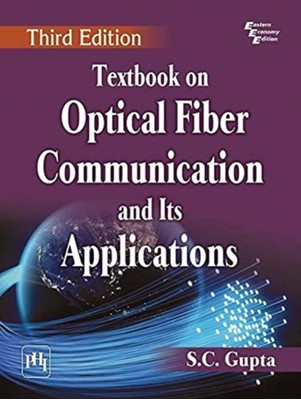 Textbook on Optical Fiber Communication and Its Applications C.S. Gupta 9789387472631
