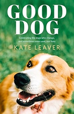 Good Dog Kate Leaver 9781460758892