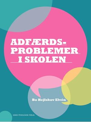 Adfærdsproblemer i skolen Bo Hejlskov Elvén 9788771587692