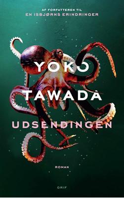 Udsendingen Yoko Tawada 9788793980532
