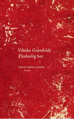 Pludselig her Vibeke Grønfeldt 9788772384153