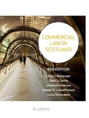 Commercial Law in Scotland Laura Macgregor, Denis Garrity, Jonathan Hardman 9780414078932