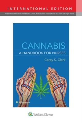 Cannabis: A Handbook for Nurses Carey S Clark 9781975172787
